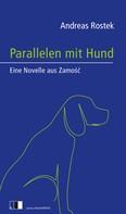 Andreas Rostek: Parallelen mit Hund