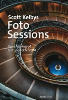 Scott Kelby: Scott Kelbys Foto-Sessions ★★★★★