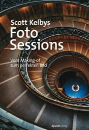 Scott Kelbys Foto-Sessions - Vom Making-of zum perfekten Bild