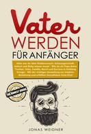 Jonas Weidner: Vater werden für Anfänger