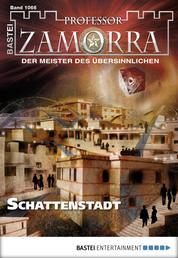 Professor Zamorra - Folge 1066 - Schattenstadt