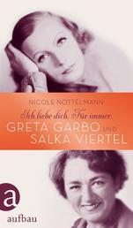 Ich liebe dich. Für immer - Greta Garbo und Salka Viertel