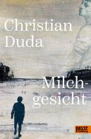 Christian Duda: Milchgesicht