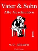 Erich Ohser: Vater & Sohn – Band 1 ★★★★★