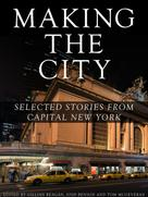 Gillian Reagan: Making the City: Selected stories from Capital New York