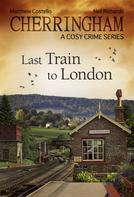 Matthew Costello: Cherringham - Last Train to London ★★★★