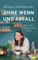 Milena Glimbovski: Ohne Wenn und Abfall ★★★★