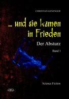 Christian Genenger: ... und sie kamen in Frieden (1)