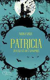 Patricia: Der Kuss des Vampirs