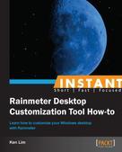 Ken Lim: Instant Rainmeter Desktop Customization Tool How-to