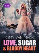 Romy van Mader: Love, Sugar & Bloody Heart