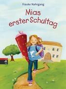 Frauke Nahrgang: Mias erster Schultag ★★★★★