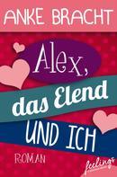 Anke Bracht: Alex, das Elend und ich ★★