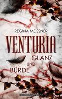 Regina Meißner: Venturia (Band 2): Glanz und Bürde ★★★★★