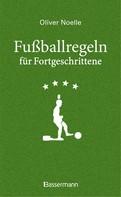 Oliver Noelle: Fußballregeln für Fortgeschrittene