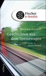 Geschichten aus dem Speisewagen - Unterwegs in Deutschland