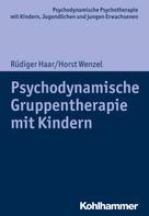 Rüdiger Haar: Psychodynamische Gruppentherapie mit Kindern