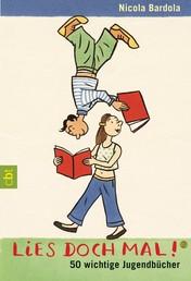 Lies doch mal! 2 - 50 wichtige Jugendbücher