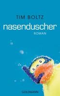Tim Boltz: Nasenduscher ★★★★