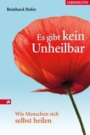 "Reinhard Hofer: Es gibt kein ""Unheilbar!"" ★★★"