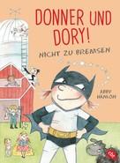 Abby Hanlon: Donner und Dory! Nicht zu bremsen
