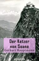 Gerhart Hauptmann: Der Ketzer von Soana