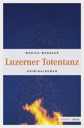 Luzerner Totentanz - Kriminalroman