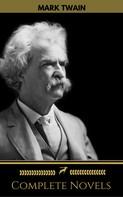 Mark Twain: Mark Twain: The Complete Novels (Golden Deer Classics)