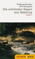 Wolfgang Morscher: Die schönsten Sagen aus Salzburg