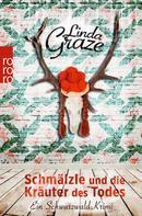 Linda Graze: Schmälzle und die Kräuter des Todes ★★★
