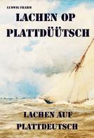 Ludwig Frahm: Lachen op Plattdüütsch – Lachen auf Plattdeutsch