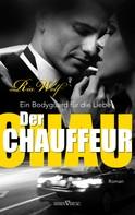 Ria Wolf: Der Chauffeur - Ein Bodyguard für die Liebe ★★★★