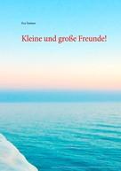 Eva Treitner: Kleine und große Freunde!