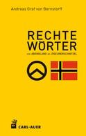 Andreas Graf von Bernstorff: Rechte Wörter