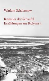 Künstler der Schaufel - Erzählungen aus Kolyma 3