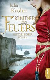 Kinder des Feuers - Historischer Roman