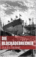 Jules Verne: Die Blockadebrecher