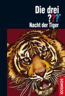 Marco Sonnleitner: Die drei ???, Nacht der Tiger (drei Fragezeichen)
