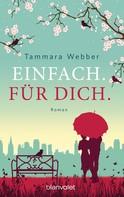 Tammara Webber: Einfach. Für Dich. ★★★★