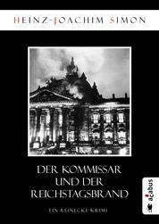 Der Kommissar und der Reichstagsbrand - Ein Reinecke-Krimi
