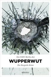 Wupper Wut - Der Bergische Krimi