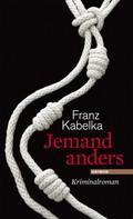 Franz Kabelka: Jemand anders ★★★