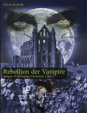 Rebellion der Vampire - Aengus O'Donaghue Chroniken - Teil 2