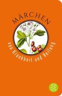 Stephan Marks: Märchen von Krankheit und Heilung