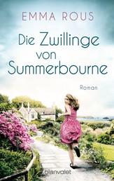 Die Zwillinge von Summerbourne - Roman