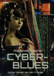 CYBER BLUES - Dritter Roman der RIM-Trilogie