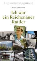 Gernot Zimmermann: Ich war ein Reichenauer Rattler