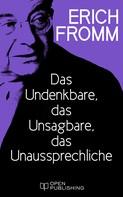 Erich Fromm: Das Undenkbare, das Unsagbare, das Unaussprechliche ★★★★★