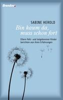 Sabine Herold: Bin kaum da, muss schon fort ★★