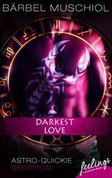 Darkest Love - Astro-Quickie: Skorpion
